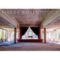 SILENT WORLD-消えゆく世界の美しい廃墟-