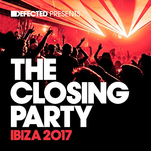 Defected Presents The Closing Party Ibiza 2017 Mix 2 (Continuous Mix)