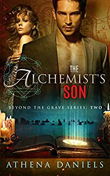 The Alchemist's Son (Beyond The Grave Series, #2) by [Daniels, Athena]
