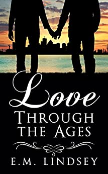 Love Through the Ages: A Romance Anthology by [Lindsey, E.M.]
