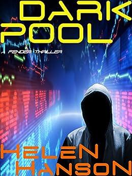 DARK POOL: A Fender Hacker Thriller (The Fender Hacker Thriller Series Book 1) by [Hanson, Helen]