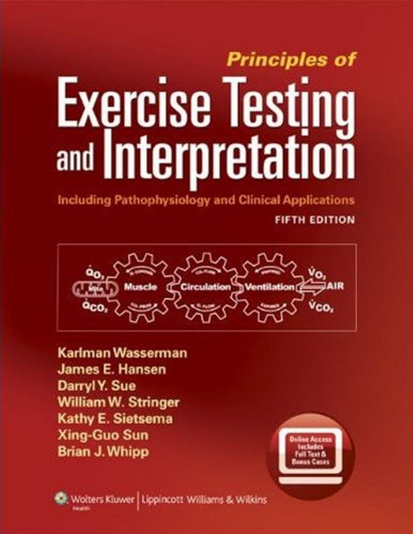独創的化学者覆すPrinciples of Exercise Testing and Interpretation: Including Pathophysiology and Clinical Applications (English Edition)