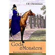 Gods and Monsters: Book three in the Metamorphoses series