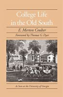 College Life in the Old South (Brown Thrasher Books)