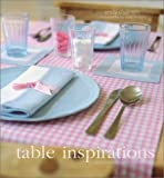 Table Inspirations: Original Ideas for Stylish Entertaining 画像