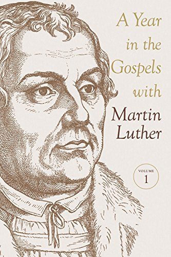 Download A Year in the Gospels With Martin Luther 0758660081