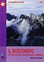Il Bosconero. 30 itinerari per escursionisti e alpinisti