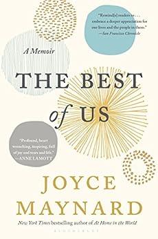 The Best of Us: A Memoir by [Maynard, Joyce]