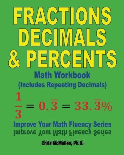 Download Fractions, Decimals, & Percents (Includes Repeating Decimals) (Improve Your Math Fluency) 1477524886