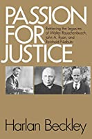 Passion for Justice: Retrieving the Legacies of Walter Rauschenbusch, John A. Ryan, and Reinhold Niebuhr