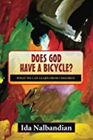 Does God have a bicycle?: What we can learn from children [並行輸入品]