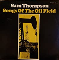 Songs of the Oil Field