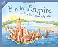 E Is for Empire: A New York State Alphabet (Alphabet Books)