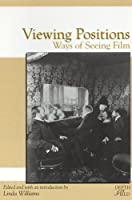 Viewing Positions: Ways of Seeing Film (Depth of Field)