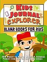 Kids Journal Explorer: Blank Books for Kids