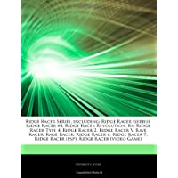 Articles on Ridge Racer Series, Including: Ridge Racer (Series), Ridge Racer 64, Ridge Racer Revolution, R4: Ridge Racer Type 4, Ridge Racer 2, Ridge