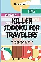 Killer Sudoku For Travelers: Japanese Puzzles Collection (Killer Sudoku Books)