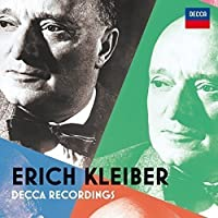 Erich Kleiber - Decca Recordings by Kleiber Erich