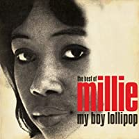 My Boy Lollipop: The Best Of Millie Small - Millie by Millie (2010-02-01)