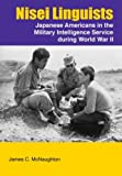 Nisei Linguists: Japanese Americans in the Military Intelligence Service During World War II