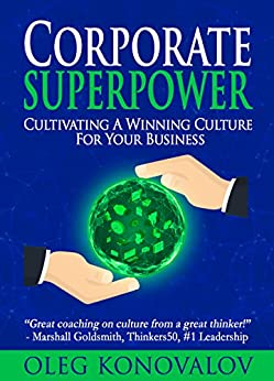 [Konovalov, Oleg]のCORPORATE SUPERPOWER: Cultivating A Winning Culture For Your Business (English Edition)