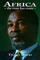 Africa - The Time Has Come: Selected Speeches - Thabo Mbeki