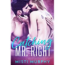 Catching Mr. Right (The Misters Series Book 2)