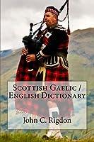 Scottish Gaelic / English Dictionary (Words R Us Bi-lingual Dictionaries)