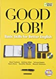 Good Job!:Basic Skills for Better English―未来へ架ける英語の橋 (Clover Series)