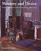 Memory and Desire: Painting in Britain and Ireland at the Turn of the Twentieth Century (British Art and Visual Culture Since 1750 New Readings)