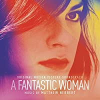A FANTASTIC WOMAN (SOUNDTRACK) [CD]