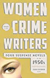 Women Crime Writers: Four Suspense Novels of the 1950s: Mischief / The Blunderer / Beast in View / Fools' Gold (The Library of America)