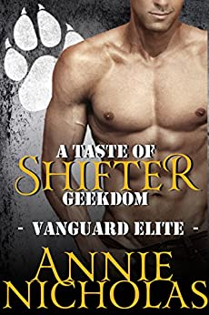 A Taste of Shifter Geekdom: Shifter Romance (Vanguard Elite Book 2) by [Nicholas, Annie]