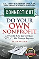 Connecticut Do Your Own Nonprofit: The ONLY GPS You Need for 501(c)(3) Tax Exempt Approval (Volume 7) [並行輸入品]