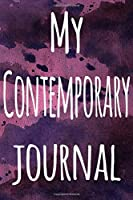 My Contemporary Journal: The perfect gift for the artist in your life - 119 page lined journal!