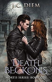 Death Beckons (Mortis Vampire Series Book 1) by [Diem, J.C.]