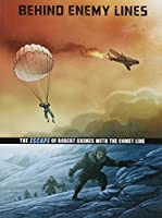 Behind Enemy Lines: The Escape of Robert Grimes with the Comet Line (Graphic Non Fiction: Great Escapes of World War II)