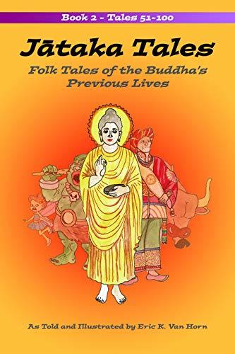 Jataka Tales: Volume 2: Folk Tales of the Buddha's Previous Lives (English Edition)