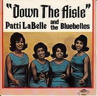 Down the Aisle by Patti Labelle & Blue Belles