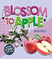 Blossom to Apple (Where Food Comes from)