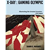 X-Day: Gaming Olympic: Illustrating the Greatest Invasion, 1945 Japan