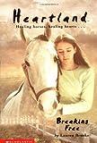Breaking Free (Heartland #3 (Scholastic Paperback))