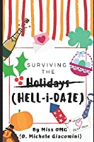 Surviving the Holidays: HELL-i-DAZE