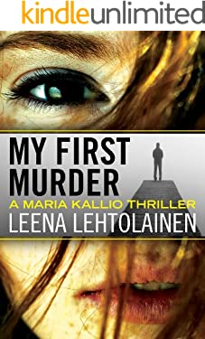 My First Murder (Maria Kallio Book 1)