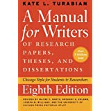 A Manual for Writers of Research Papers, Theses, and Dissertations: Chicago Style for Students and Researchers 8ed