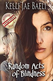 Random Acts of Blindness (An Erotic Romance): A Novella by [Baeli, Kelli Jae]