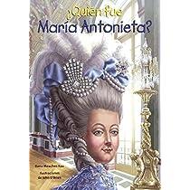 Quien Fue Maria Antonieta?/ Who Was Marie Antoinette? (Quién Fue? / Who Was?)