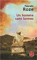 Un Homme Sans Larmes (Ldp Litterature)