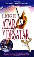El Poder De Atar Y Desatar/ The Power of Tie and Untie