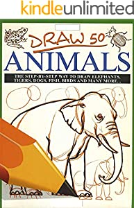 Draw 50 Animals for beginners and kids with simple shapes: easy to learn (English Edition)
